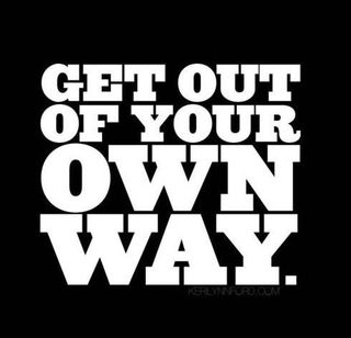 Get-out-of-your-own-way